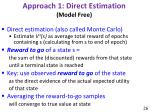 approach 1 direct estimation model free