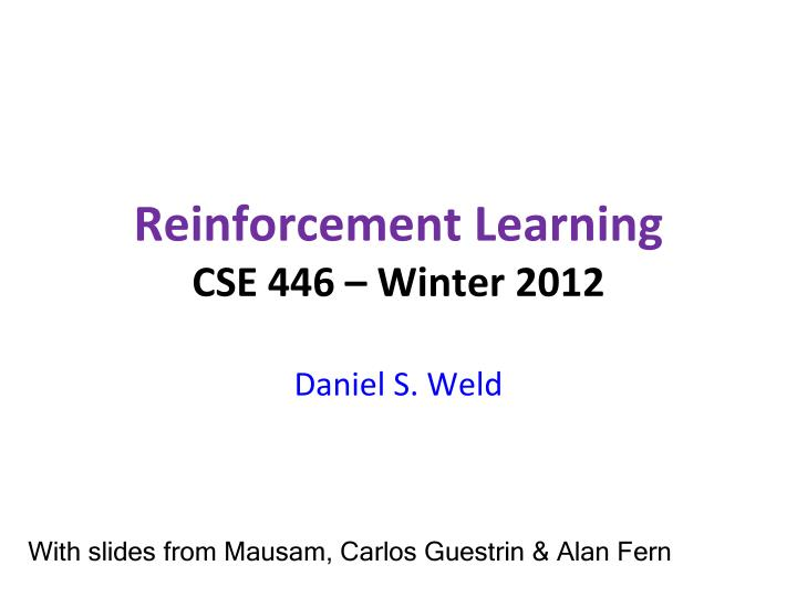 reinforcement learning cse 446 winter 2012 n.