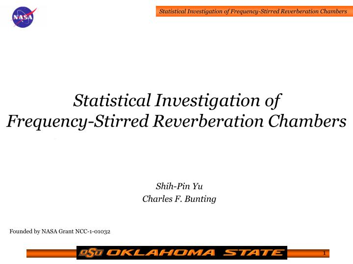 statistical investigation of frequency stirred reverberation chambers n.