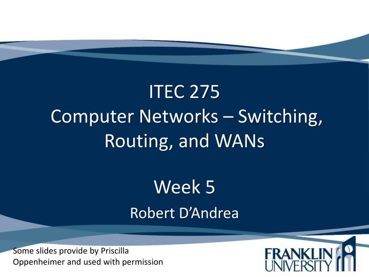 itec 275 computer networks switching routing and wans n.