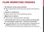 flow rewriting proxies