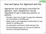 size and space for approach and use