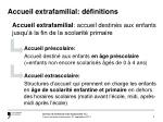 accueil extrafamilial d finitions