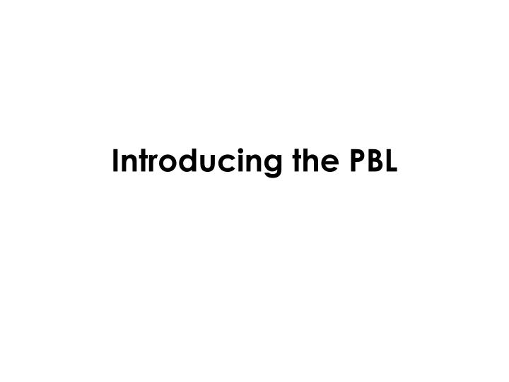 introducing the pbl n.