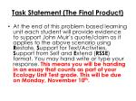 task statement the final product
