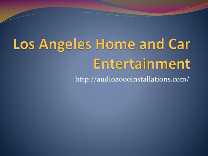 los angeles home and car entertainment n.