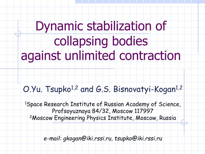 dynamic stabilization of collapsing bodies against unlimited contraction n.