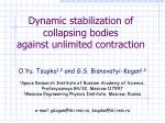 dynamic stabilization of collapsing bodies against unlimited contraction