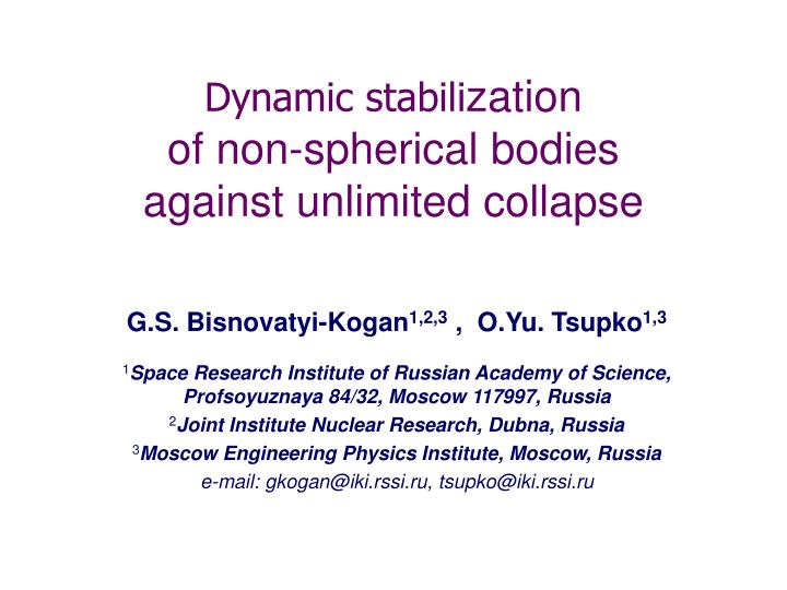 dynamic stabili zation of non spherical bodies against unlimited collapse n.