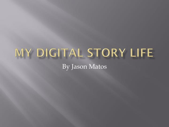 my digital story life n.