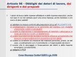 articolo 96 obblighi dei datori di lavoro dei dirigenti e dei preposti