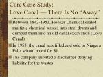 core case study love canal there is no away