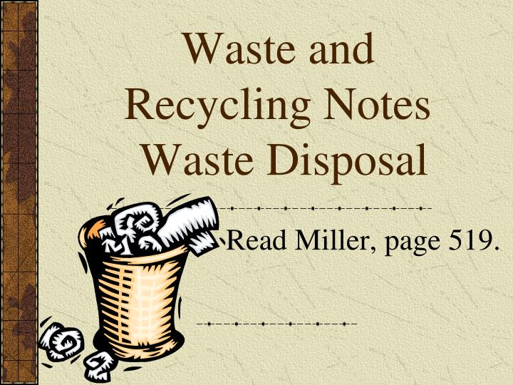 waste and recycling notes waste disposal n.