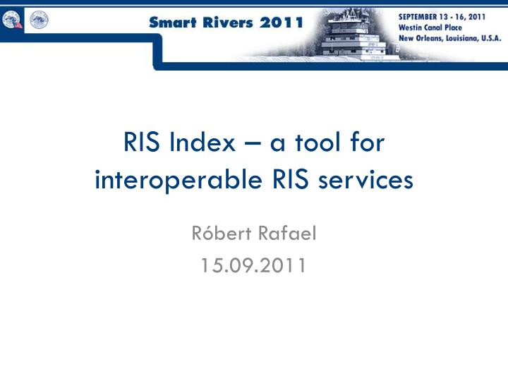 Ris index a tool for interoperable ris services