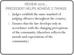 review cont precedent helps achieve 2 things