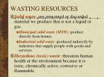 wasting resources