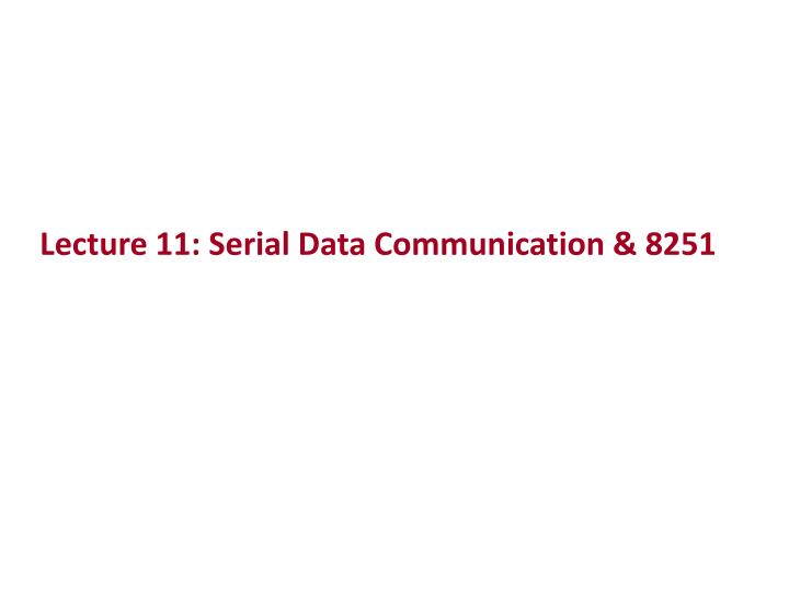 lecture 11 serial data communication 8251 n.