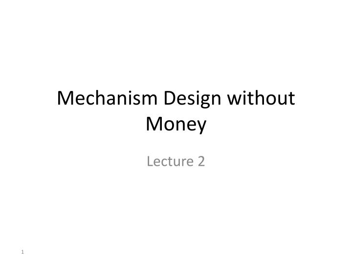 mechanism design without money n.