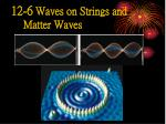 12 6 waves on strings and matter waves
