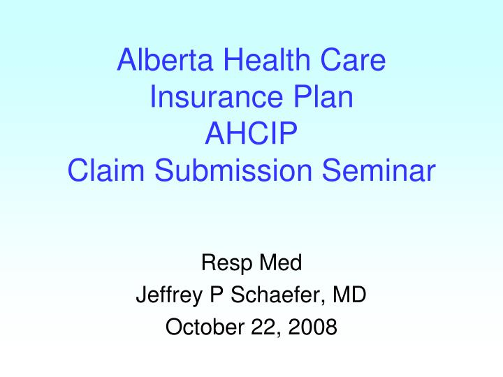 alberta health care insurance plan ahcip claim submission seminar n.