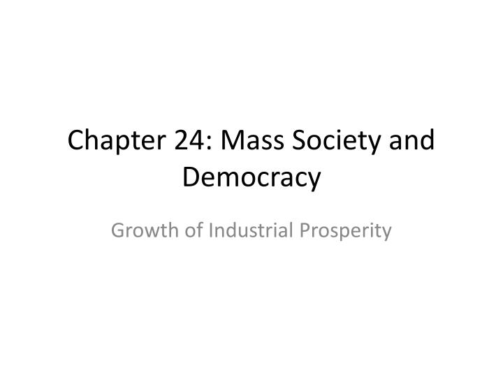 chapter 24 mass society and democracy n.