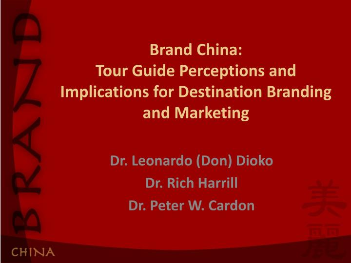 brand china tour guide perceptions and implications for destination branding and marketing n.