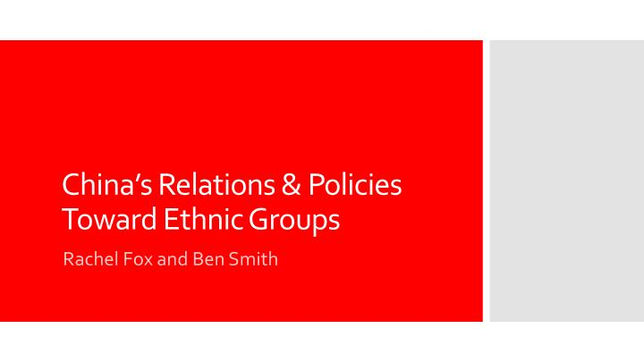 china s relations policies toward ethnic groups n.