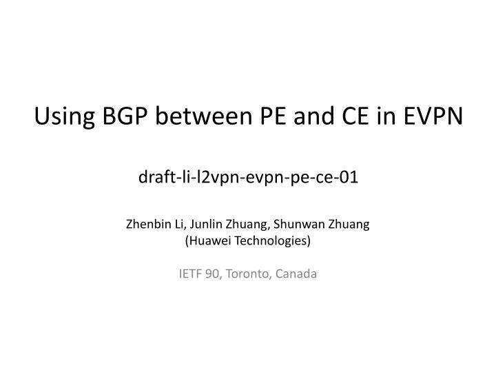 using bgp between pe and ce in evpn draft li l2vpn evpn pe ce 01 n.