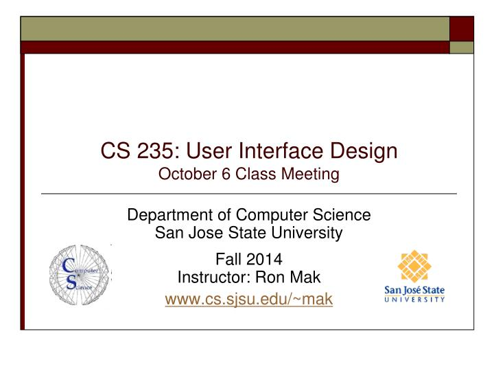 cs 235 user interface design october 6 class meeting n.