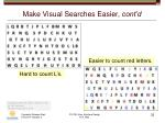 make visual searches easier cont d
