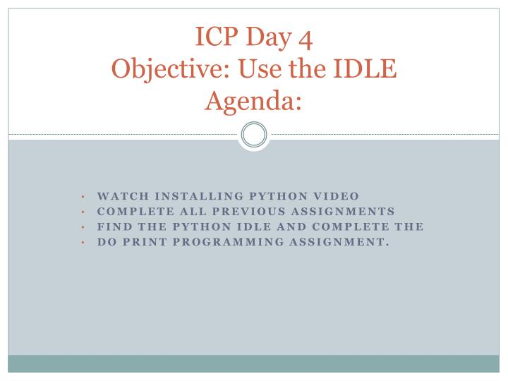 icp day 4 objective use the idle agenda n.