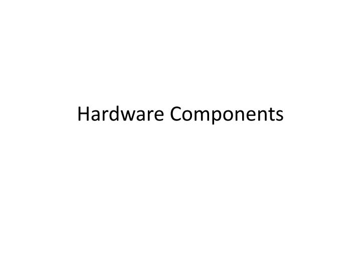hardware components n.