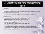2 dicarboxylate yang mengandung agen