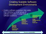 creating scalable software development environments