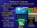 framing the challenge science and society transformed by data