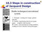 10 3 steps in construction of jacquard design