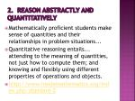 2 reason abstractly and quantitatively