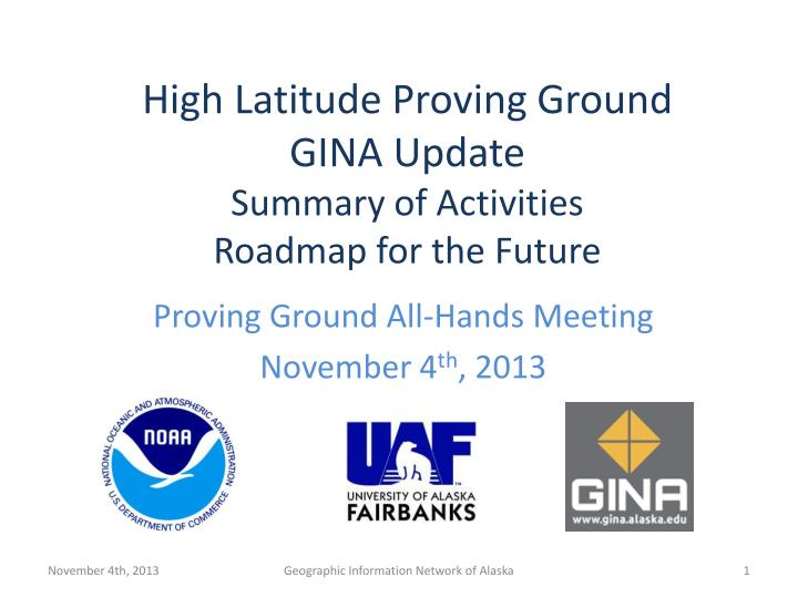 high latitude proving g round gina update summary of activities roadmap for the future n.