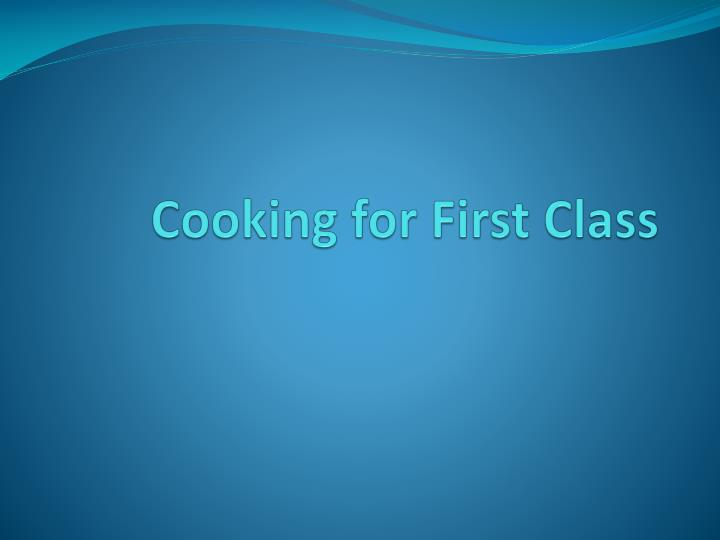 cooking for first class n.