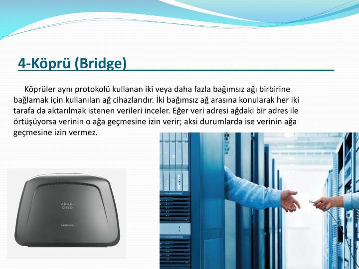 4-Köprü (Bridge)__________________________