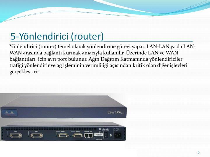 5-Yönlendirici (router)_________________