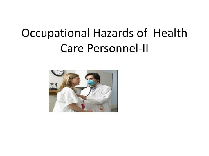 occupational hazards of health care personnel ii n.