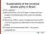 sustainability of the universal access policy in brazil