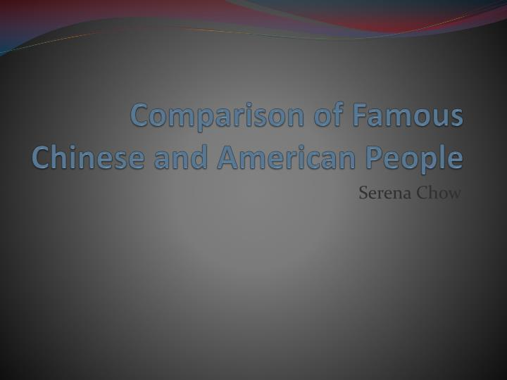 comparison of famous chinese and american people n.