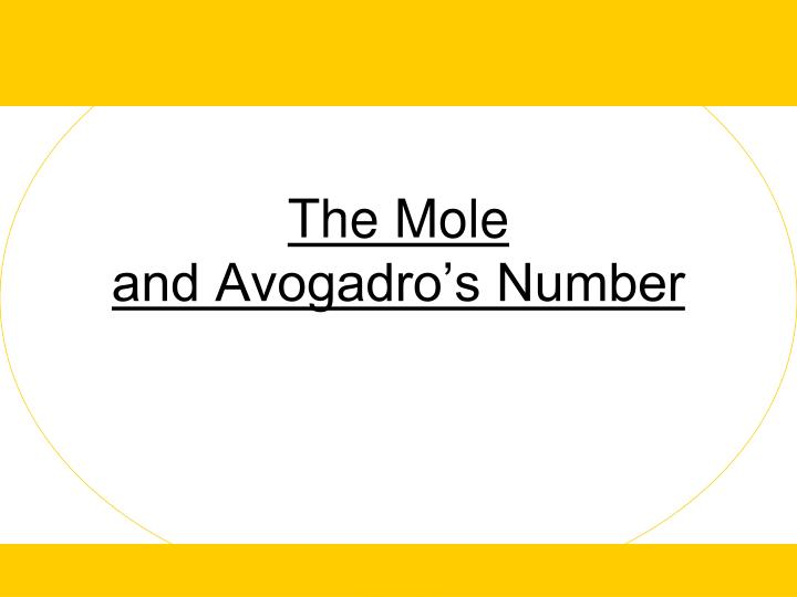 t he mole and avogadro s number n.