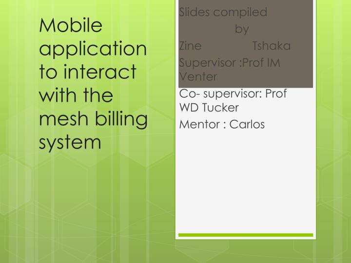 mobile application to interact with the mesh billing system n.