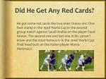 did he get any red cards