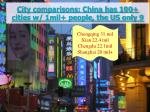 city comparisons china has 100 cities w 1mil people the us only 9