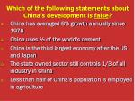 which of the following statements about china s development is false