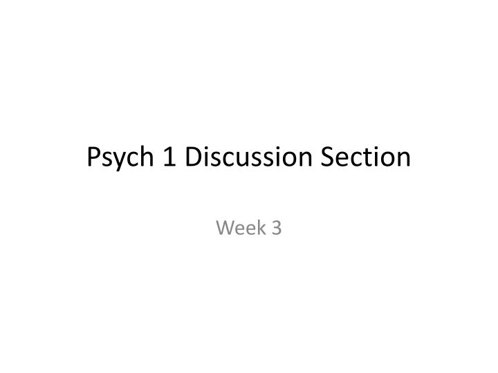 psych 1 discussion section n.